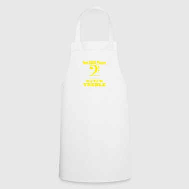 Bass players stay out of treble - Cooking Apron