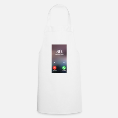 Birthday 80th Birthday Phone Call Call - Cooking Apron