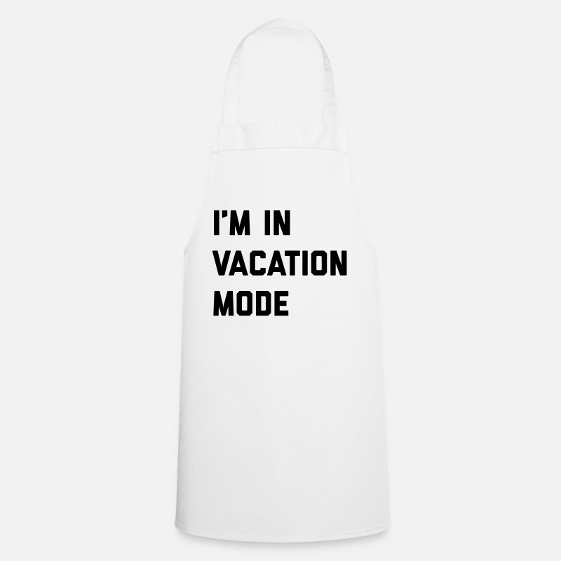 Vacation Aprons - Vacation Mode Funny Quote - Apron white