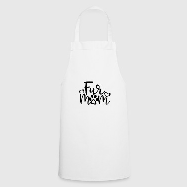 Fur Mom - fur cat dog mom gift - Cooking Apron