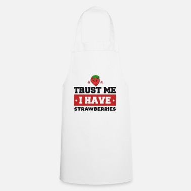 Snack Strawberry Trust Me Berry Red Food Sweet Gift - Apron