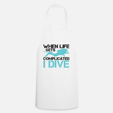 Under Water When life gets complicated - I Dive Diving - Apron