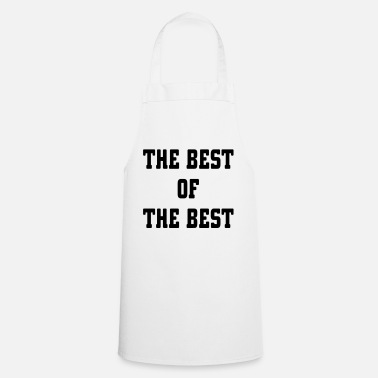 Best Of The Best Of The Best - Apron