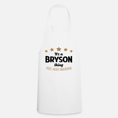 Bryson It's a bryson name thing stars never unde - Apron