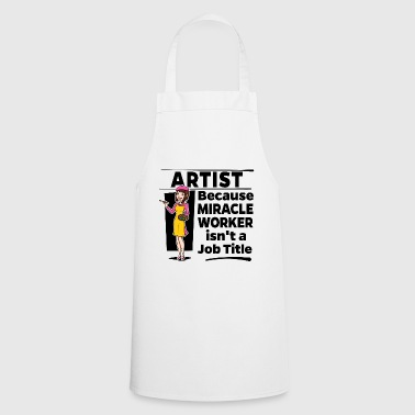 Female Artist - Miracle Worker - Cooking Apron