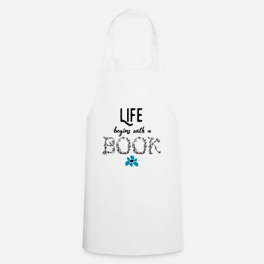Bookworm 0020 life begins with a Book Bookelopels reader - Cooking Apron