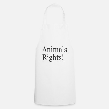 Animal Rights Animals Rights! - Apron