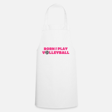 Born to play Volleyball - Delantal