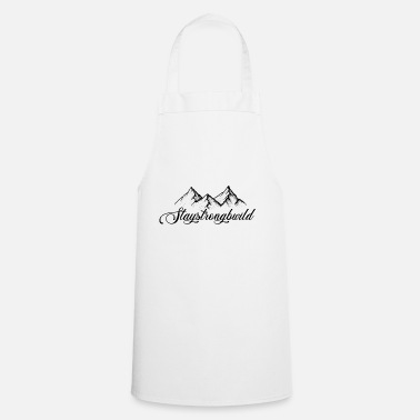Staystrongbewild Staystrongbewild and mountains - Apron