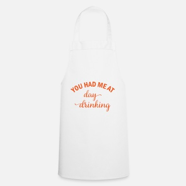 Oktoberfest You had me at day drinking beer alcohol gift - Apron
