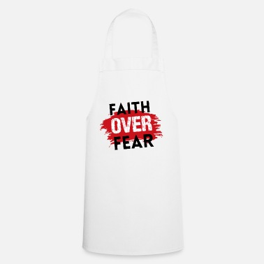 Christian T-Shirts | Faith over fear - Apron