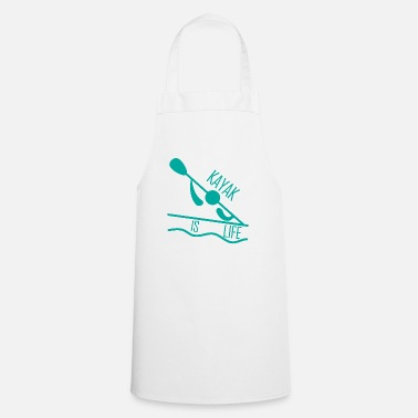Kayak Kayak. Canoe Kayak. Love Kayaking. kayak is LIFE. - Cooking Apron