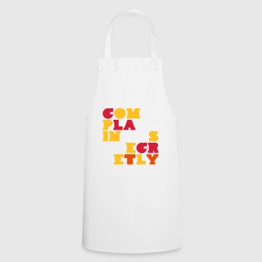 complain secretly witty sayings - Cooking Apron