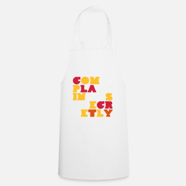Witty complain secretly witty sayings - Cooking Apron