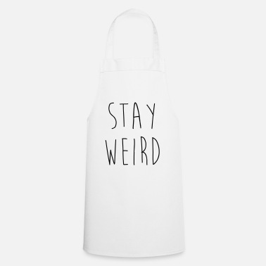 Fathers Day Stay Weird Funny Quote - Apron