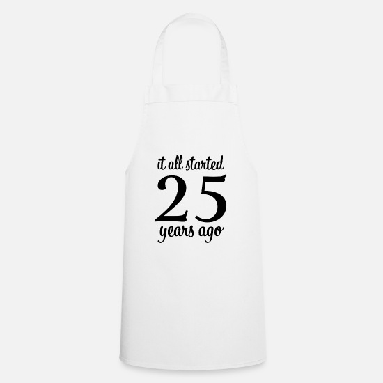 Gift Idea Aprons - It all started 25 years ago gift - Apron white