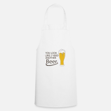 Bar Hop You look like i need another Beer beer gift - Apron