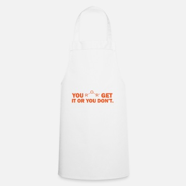 Formula You get it or you don't chemistry gift chemistry - Apron