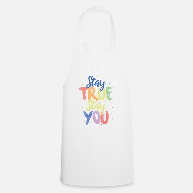 Stay True Stay You - Apron