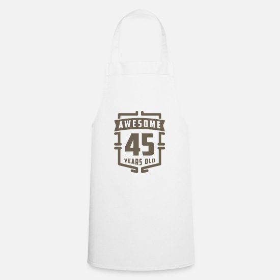Birthday Aprons - Awesome 45 Years Old - Apron white