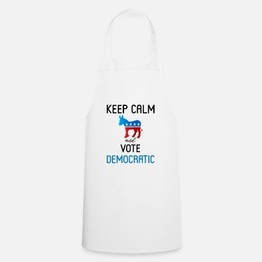 Democrat KEEP CALM AND VOTE DEMOCRATIC - Cooking Apron
