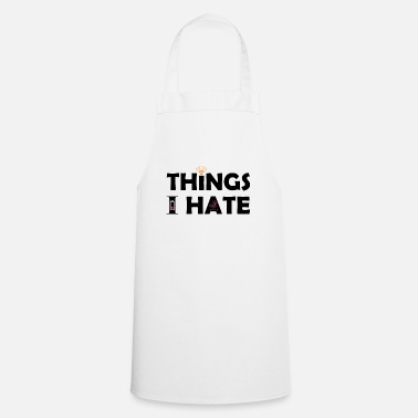Video Buffer Things I hate Things I hate - Apron