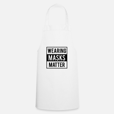 Wearing Masks Matter - Apron