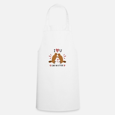 I Love You Like No Otter Animal Of The Year 2021 - Apron