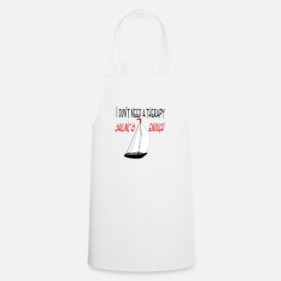 Beauty Therapist Aprons - Sailing Sailing Therapy Therapist Boat Ship Wind - Apron white