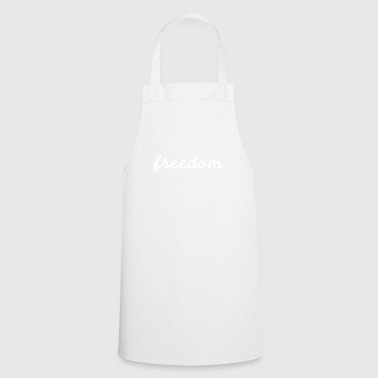 Freedom freedom - freedom - Cooking Apron