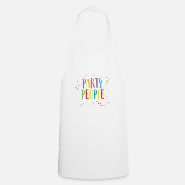 Party party people / party / party people / parties - Apron