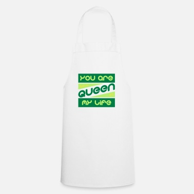 Her Majesty The Queen the queen in my life - Cooking Apron