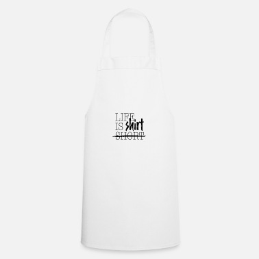 life is shirt - Apron