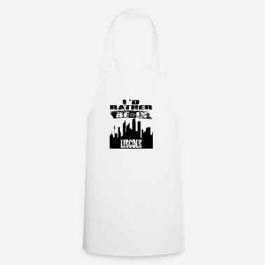 Lincolnshire Gift Id rather be in Lincoln - Cooking Apron