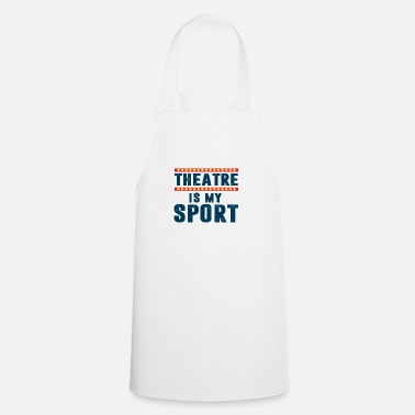 Illustration THEATER IS MY SPORT - Cooking Apron