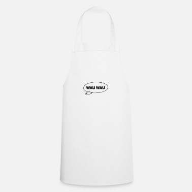 Wau Funny Speech Bubble Dog Wau Wau Gift - Apron