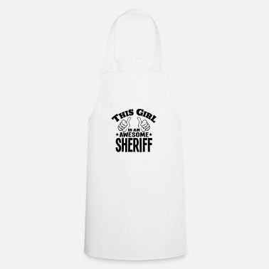 Sheriff this girl is an awesome sheriff - Apron
