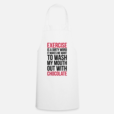 Quotes Exercise & Chocolate Funny Quote - Cooking Apron