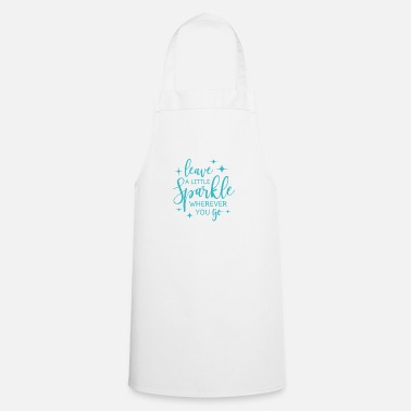 Sparkle Sparkle saying Leave a little sparkle turquoise - Cooking Apron