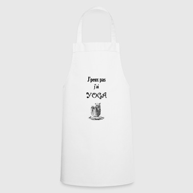 I can not have yoga - Cooking Apron