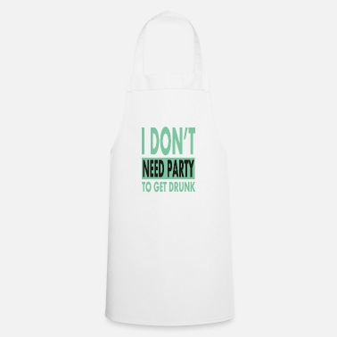 Get Drunk Getting drunk - Apron