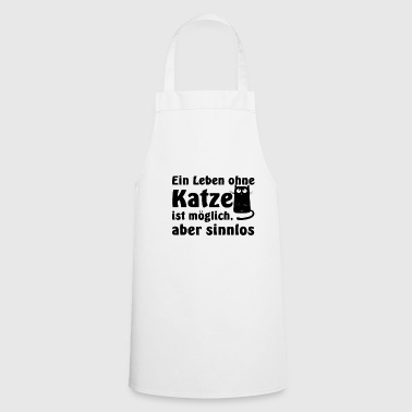 Soft a life without a cat is possible but meaningless - Cooking Apron