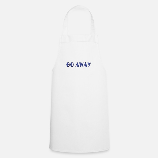 Hilarious Aprons - go away - Apron white
