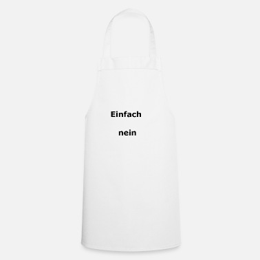 Just Just no - Cooking Apron