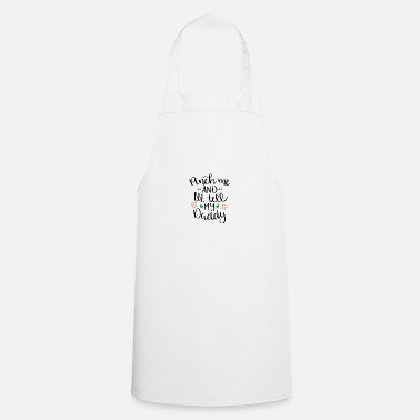 Kiss Me I'm Irish Pinch me and Ill tell my daddy St Patricks Day - Apron