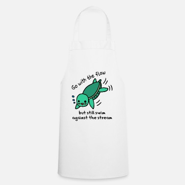 Against The Flow Swim with the flow - swim against the current - Apron