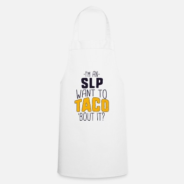 Community I'm An SLP Want To Taco 'Bout It Funny SLP TShirt - Cooking Apron