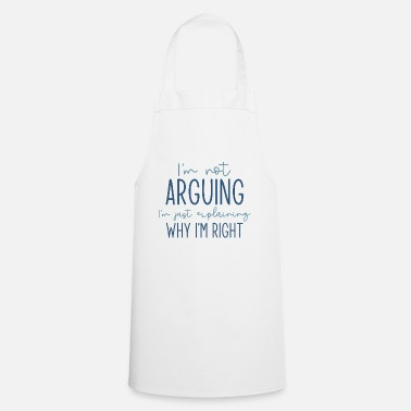 Argue I'm Not Arguing - Apron