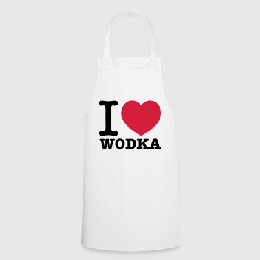 i love vodka - Cooking Apron