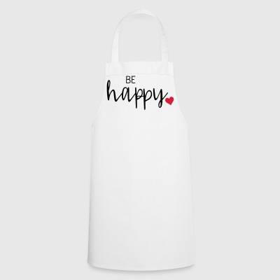 Be happy - Cooking Apron